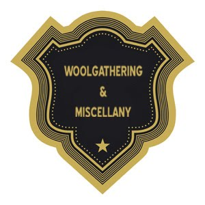 woolgathering &amp; miscellany