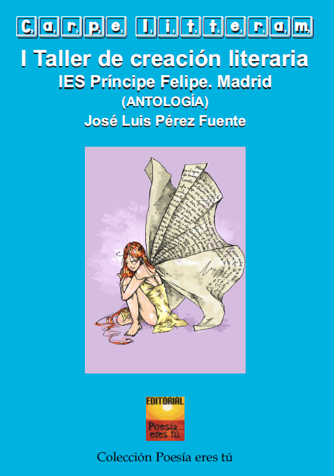 «I Taller de creación literaria. IES Príncipe Felipe. Madrid. (Antología)»