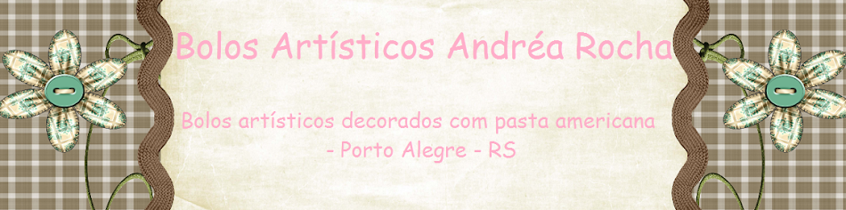 BOLOS ARTÍSTICOS ANDRÉA ROCHA - Bolos Decorados - Porto Alegre - RS