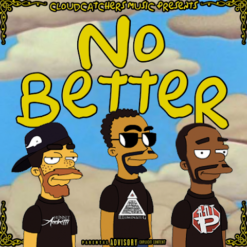 SONG REVIEW: CloudCatchers (iLLuminati G & Hunnit Andretti) - No Better ft. Ant P