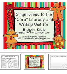 http://www.teacherspayteachers.com/Product/Gingerbread-to-the-Core-Literacy-and-Writing-Activities-for-Bigger-Kids-CCCS-419549