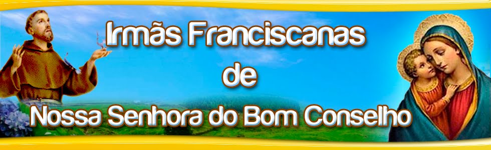 Irmãs Franciscanas de Nossa Senhora do Bom Conselho 160 Anos de Missão