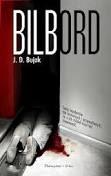 """J.D. Bujak """" Bilbord"""""""