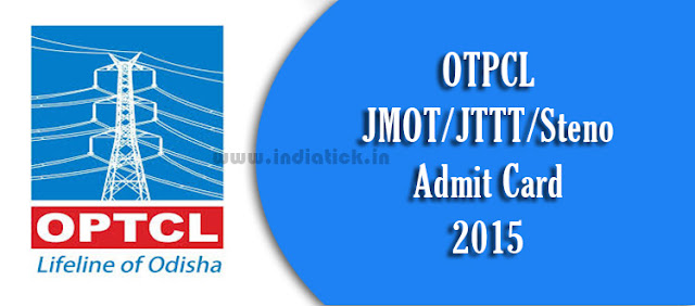 OPTCL Admit Card 2015 JMOT JTTT otpcl.co.in call