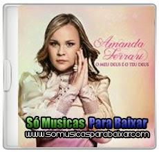 musicas%2Bpara%2Bbaixar CD Amanda Ferrari – O Meu Deus é o Teu Deus (2014)