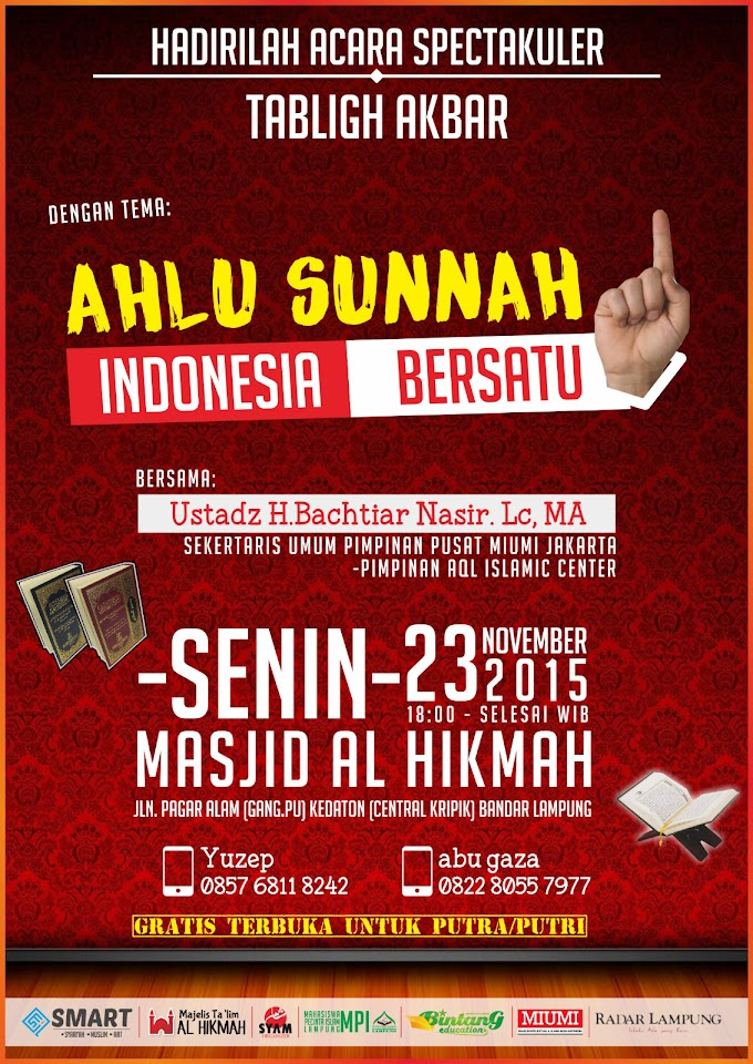 "Hadirilah Tabligh Akbar Spektakuler  "" Ahlu Sunnah Indonesia Bersatu"" Bersama Ustadz Bachtiar Nasir"