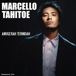 Marcello Tahitoe - Anugerah Terindah Yang Pernah Kumiliki