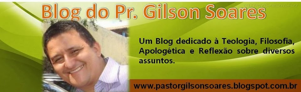 Blog do Pastor Gilson Soares