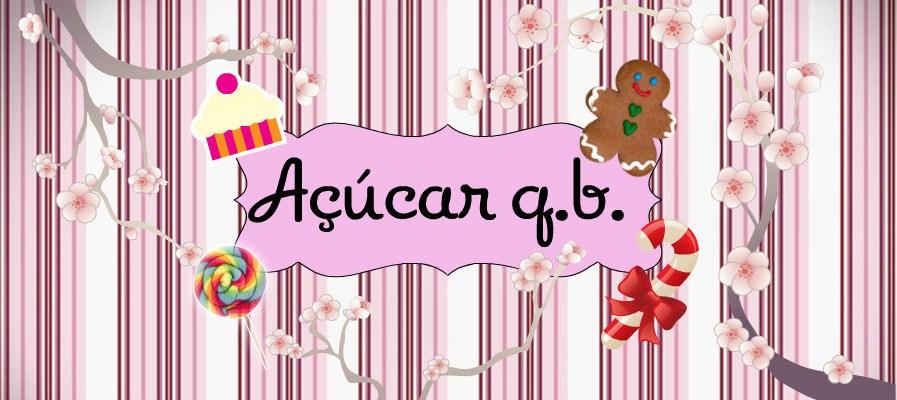 Açúcar  q.b.