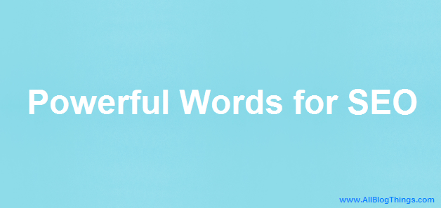 89 Powerful Words to Use in Blog Posts for SEO