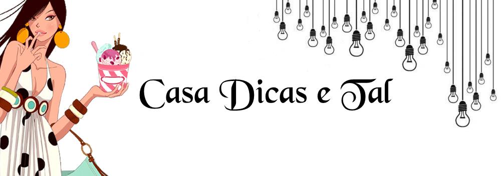 Casa Dicas e tal