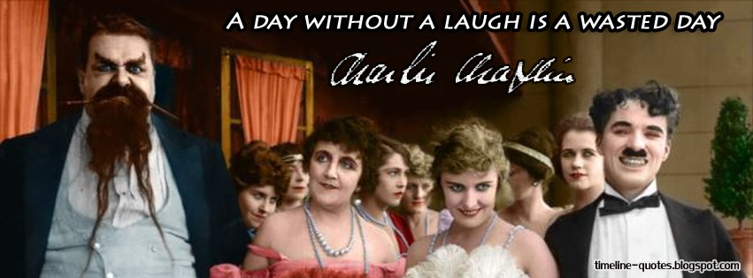 laughter and laugh charlie chaplin Charlie chaplin once said a day without laughter is a day wasted people have long said that laughter is the best medicine, and we know now of its many positive physiological effects.