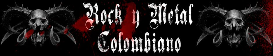Rock y Metal Colombiano / Colombian Rock and Heavy Metal