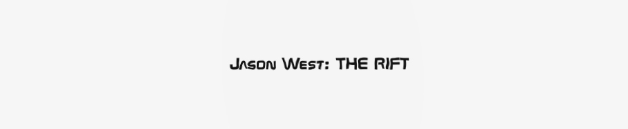 Jason West: The Rift