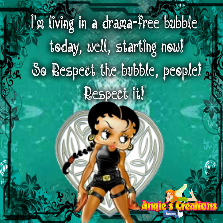 I m living in a drama free bubble today angies creations