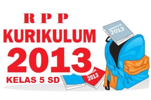 RPP Kurikulum 2013 untuk SD kelas 5 semester 1 dapat didownload di