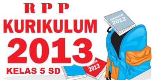 Sdn Kaduara Barat 3 Rpp Kurikulum 2013 Untuk Sd Kelas 5 Semester 1