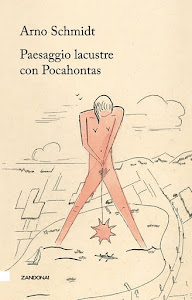 Arno Schmidt, Paesaggio lacustre con Pocahontas
