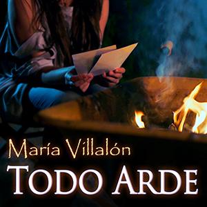 """Las mejores """"Villalonadas"""" >> Blog Historias de una Cantonta - Página 3 Todo+Arde+-+portada+single+v.3+(300px)"""