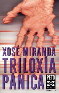 Triloxía Pánica - Xosé Mirand