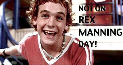Not on Rex Manning Day!