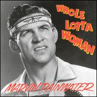 Marvin Rainwater: Whole Lotta Woman (1994)