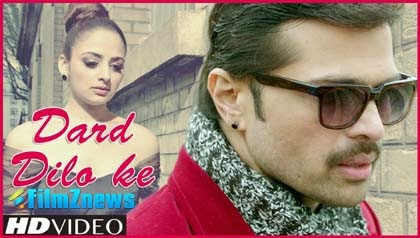 Dard Dilo Ke - The Xpose (2014) HD Music Video Watch Online