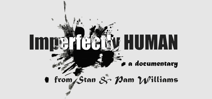 Imperfectly HUMAN - The Documentary