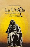 Elsa Saint-Amand Vallejo: La utopía materialista de Spinoza (2018)