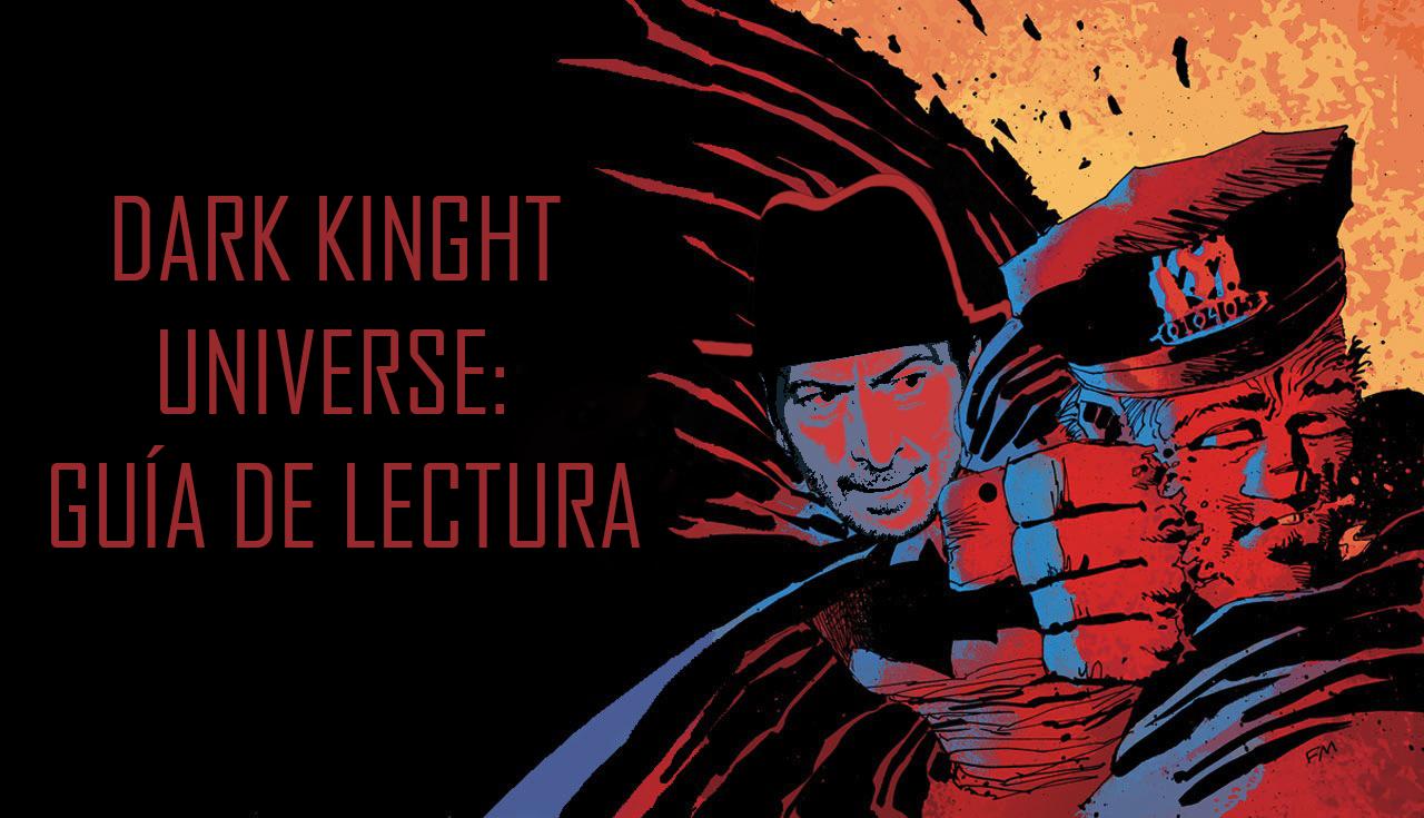 Dark Knight Universe: Guía de lectura