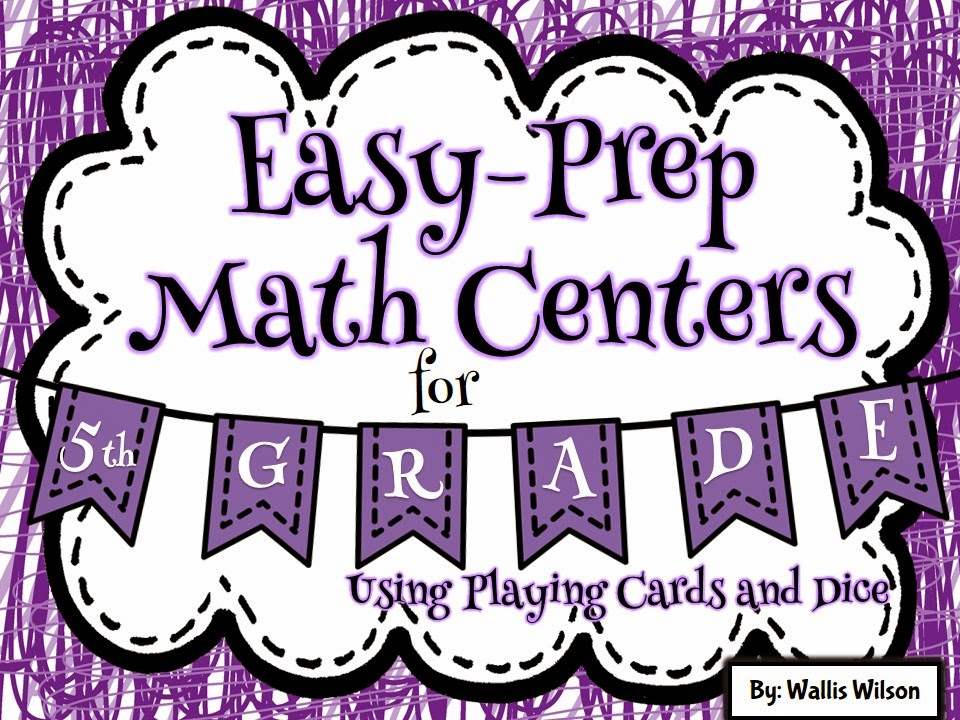 http://www.teacherspayteachers.com/Product/Easy-Prep-5th-Grade-Math-Centers-with-Cards-and-Dice-1184115
