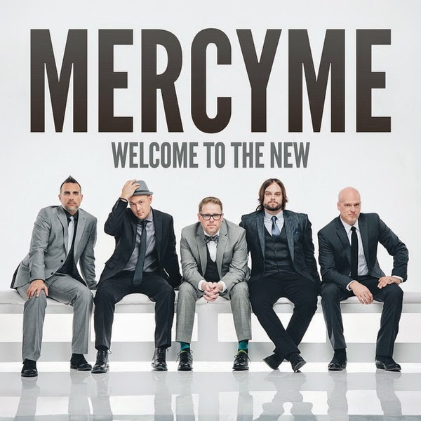 6a011877e7b8 MercyMe   Welcome to the New (2014)