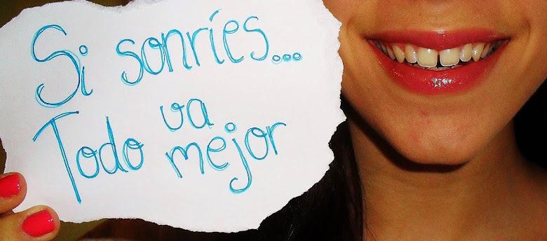 Si sonríes... Todo va mejor