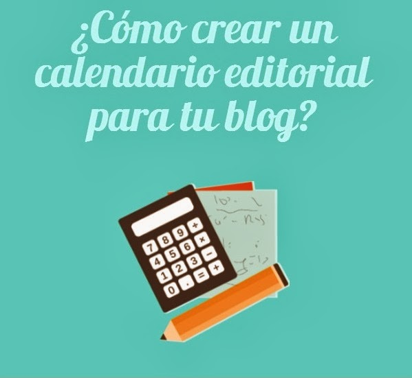 ¿Cómo crear un calendario editorial para tu blog?