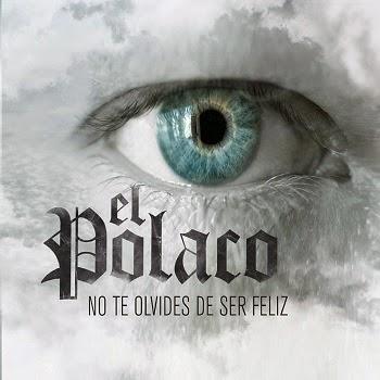 El Polaco - No Te Olvides De Ser Feliz (2014)