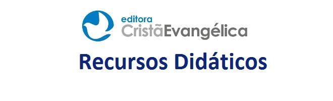 Recursos Didáticos - Editora Cristã Evangélica