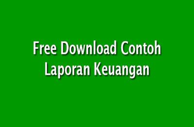 Free Download Contoh Laporan Keuangan