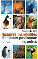 Histoires incroyables d'animaux pas comme les autres - Laetitia Barlerin