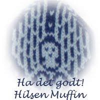 Ha det godt! Hilsen Muffin