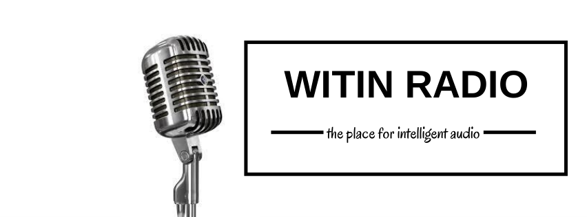 WITIN RADIO: Redefining The Counter Culture
