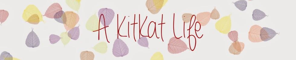 A Kit Kat Life