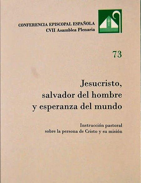 JESUCRISTO,         SALVADOR DEL HOMBRE Y ESPERANZA DEL MUNDO.