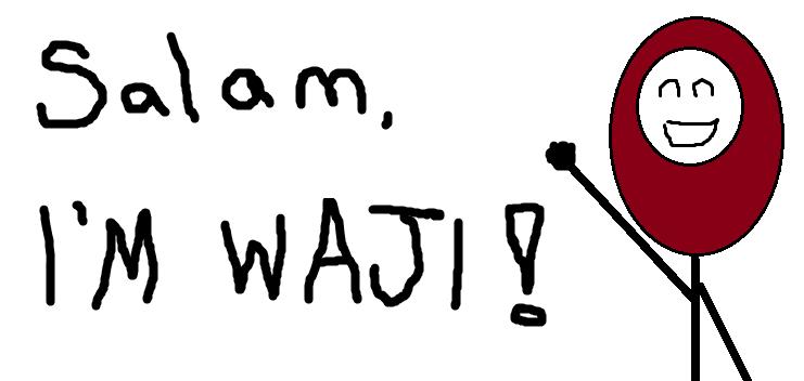 Salam, I'M WAJI!