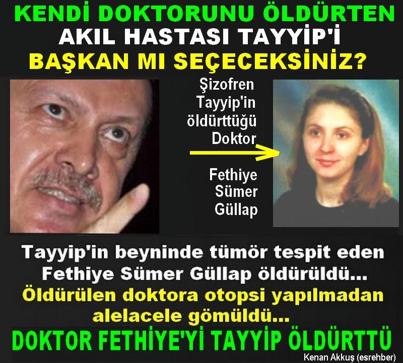 DOKTOR FETHİYE'Yİ TAYYİP ÖLDÜRTTÜ