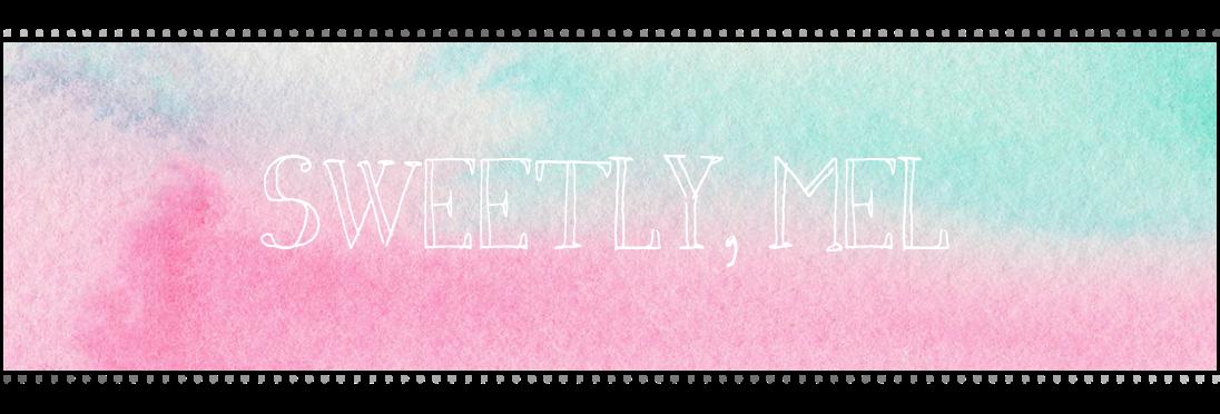sweetly, mel
