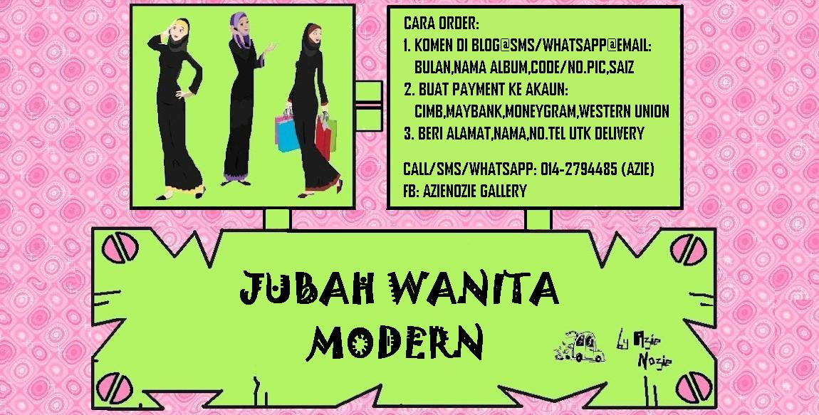 !                                                                    JUBAH WANITA MODERN !