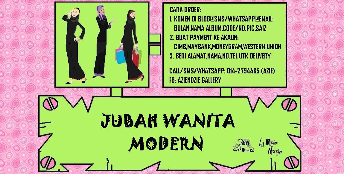 !                                                                    JUBAH WANITA MODERN !