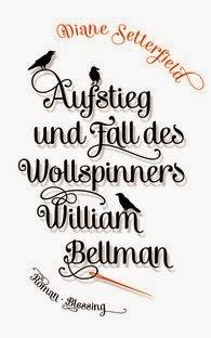http://www.randomhouse.de/Buch/Aufstieg-und-Fall-des-Wollspinners-William-Bellman/Diane-Setterfield/e456048.rhd