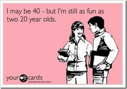 young at heart, it's just a number, welcome 2015, the new 40