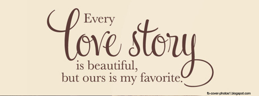 Quotes About Love Facebook Cover Photos. QuotesGram